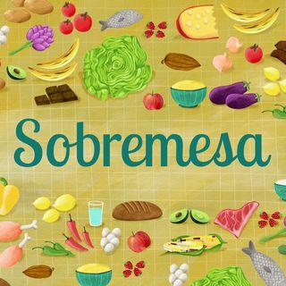 "SOBREMESA - EPISODIO 3  ""Me abruman las palabras"""