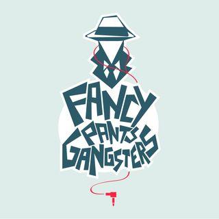 Fancy Pants Gangsters