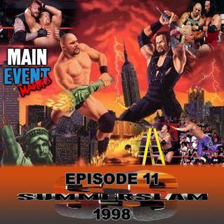Episode 11: WWF SummerSlam 1998 (Highway to Hell)