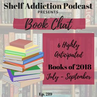 219: 6 Highly Anticipated Books of 2018 Q3 | Book Chat