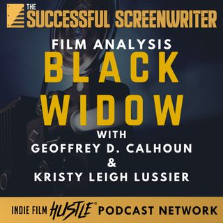 Ep73 - Black Widow - Film Analysis with Geoffrey D. Calhoun & Kristy Leigh Lussier