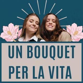 Ep.4 - Un bouquet per la vita