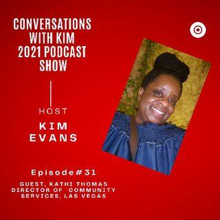 Welcome to Episode #31, Inspired Conversations with Kim Evans & Guest, Ms. Kathi Thomas