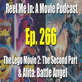 Ep. 266: The Lego Movie 2: The Second Part & Alita: Battle Angel