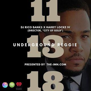 Underground Reggie Interview With Harry Locke (11.13.18)
