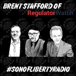 #sonoflibertyradio - Brent Stafford (of Regulator Watch)
