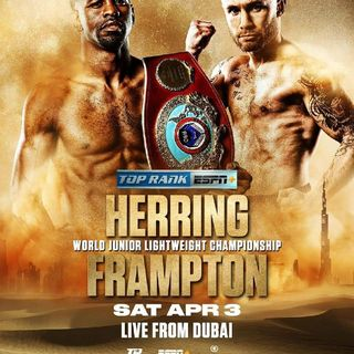 Preview Of Big Espn Boxing Card Headlined By Jamel Herring Vs Carl Frampton For The WBO Super Featherweight World Title From Dubai