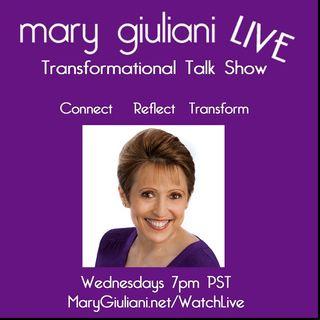 Mary Giuliani LIVE Transformational Talk Show  Wednesdays 7pm