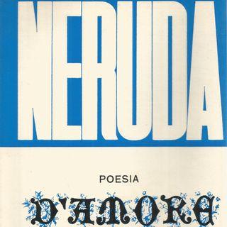 Oggi parla Pablo Neruda