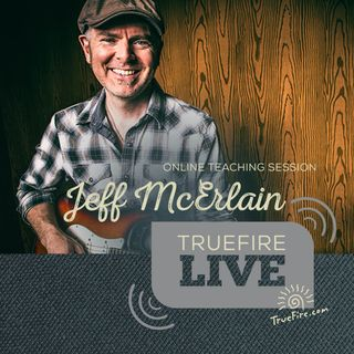 Jeff McErlain - Soloing Guitar Lessons, Performance, & Interview
