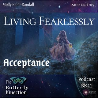 BK41: Living Fearlessly-Acceptance