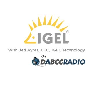 IGEL: Conversation with CEO Jed Ayres on the Changing World of Work and IGEL - Episode 323
