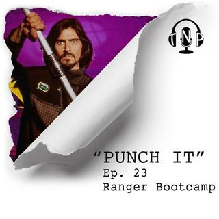 Punch It 23 - Ranger Boot Camp
