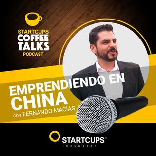 Emprendiendo en China | COFFEE TALKS con Fernando Macias