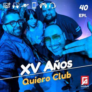 XV años de Quiero Club.