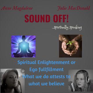 Spiritual Enlightenment or Ego driven escape?