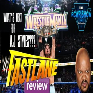 WWE Fastlane 2018 Aftershow: Did AJ Retain? 3-11-2018