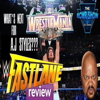 WWE Fastlane 2018 Aftershow: Did AJ Retain? 3-11-2018