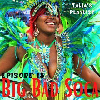 Episode 18: Big Bad Soca