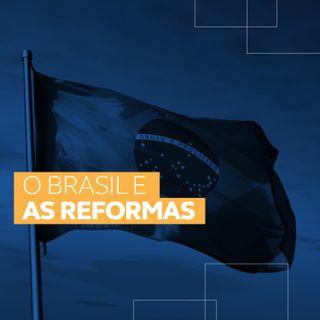 O Brasil e as Reformas