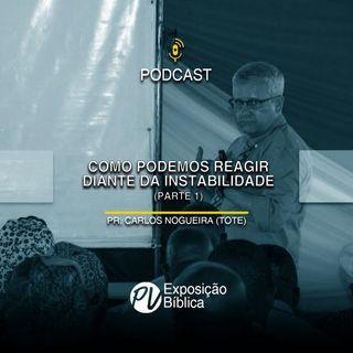 Carlos Nogueira (Tote) - Como reagir diante da instabilidade (parte 1)