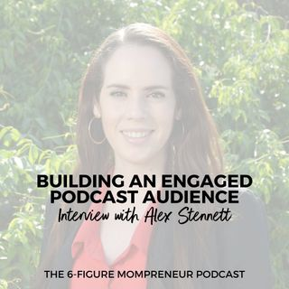 Building an engaged podcast audience with Alex Stennett