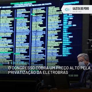 Editorial: O Congresso cobra um preço alto pela privatização da Eletrobras
