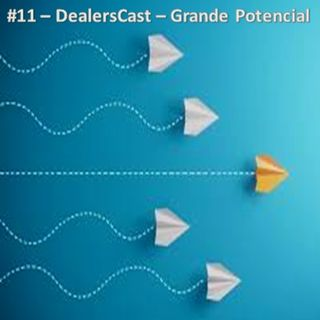 DealersCast 011  Grande Potencial