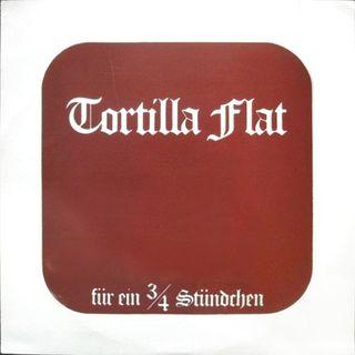 Tortilla Flat - Rumpeletlischen