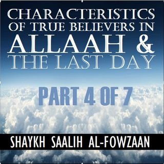 40H#15: Traits of True Belief in Allah & the Last Day (Part 4)