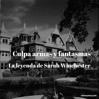 Culpa, armas y fantasmas: La leyenda de Sarah Winchester