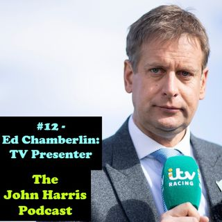 #12 - Ed Chamberlin: TV Presenter