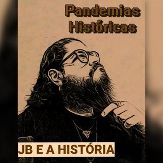 JB e a História #01 - Pandemias Históricas