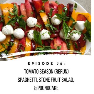 Episode 75: Tomato Season (re:play)
