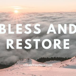 2221 Bless and Restore