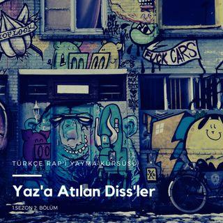Türkçe Rap'i Yayma Kürsüsü .02 - Yaz'a Atılan Diss'ler