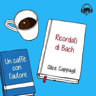 09. Ricordati di Bach, di Alice Cappagli