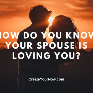 2199 How Do You Know Your Spouse Is Loving You?