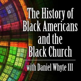 The History of Black Americans and the Black Church #72