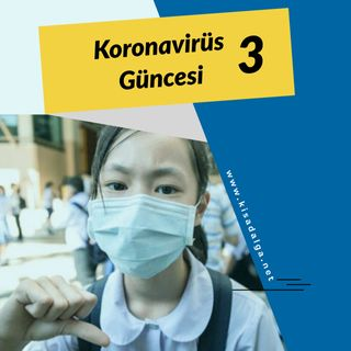 Koronavirüs Güncesi 3