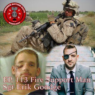 Ep. 114 - Sgt Erik Goodge - Fire Support Man, OEF Vet, Purple Heart Recipient