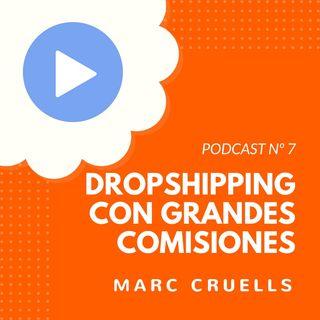 Cómo hacer Dropshipping y ganar grandes comisiones, con Marc Cruells – #7 CW Podcast