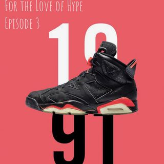 For the Love of Hype Episode 3