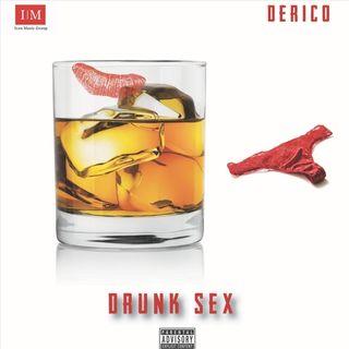 Derico- Drunk Sex