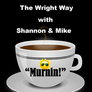 The Wright Way with Shannon & Mike E1782