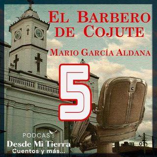 5-El Barbero de Cojute: El Barbero Luis Rivera