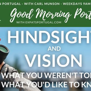 Migration hindsight & visioning | The Good Morning Portugal! Show wants your view