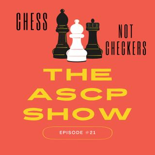 The ASCP Show #21- Chess not checkers.mp3