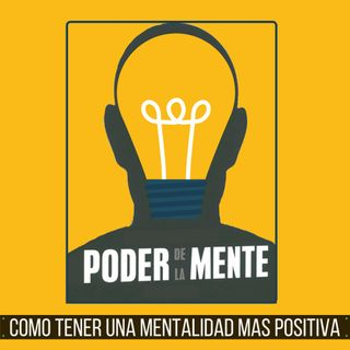 Como Tener Una Mentalidad Mas Positiva
