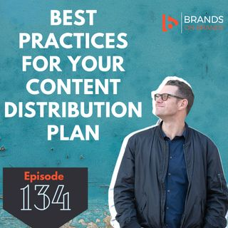 Best Practices for Your Content Distribution Plan | Ep. 134